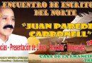 """Encuentro de escritores del norte """"Juan Paredes Carbonell"""""""